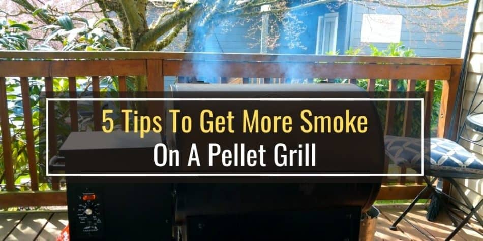 5 Tips To Get More Smoke On A Pellet Grill