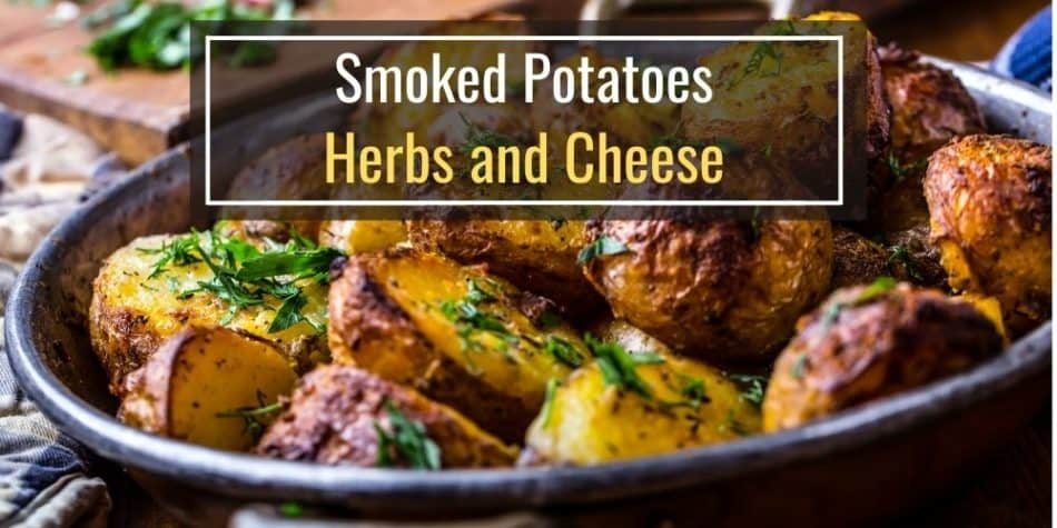Smoked Potatoes with Herbs and Cheese