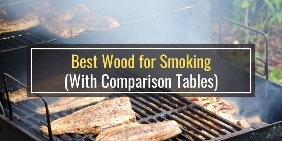Best Wood for Smoking (With Comparison Tables)