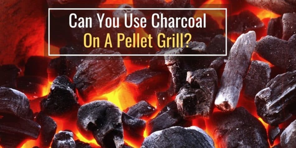 Can You Use Charcoal on a Pellet Grill?