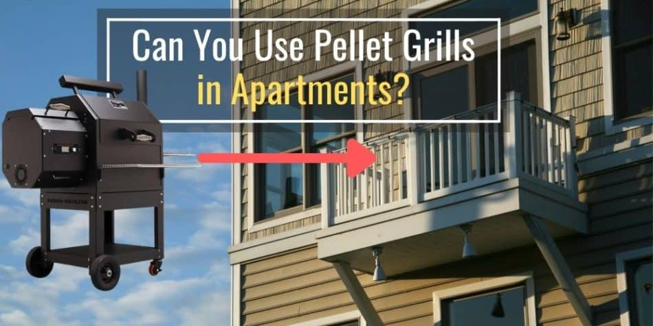 Can You Use Pellet Grills in Apartments