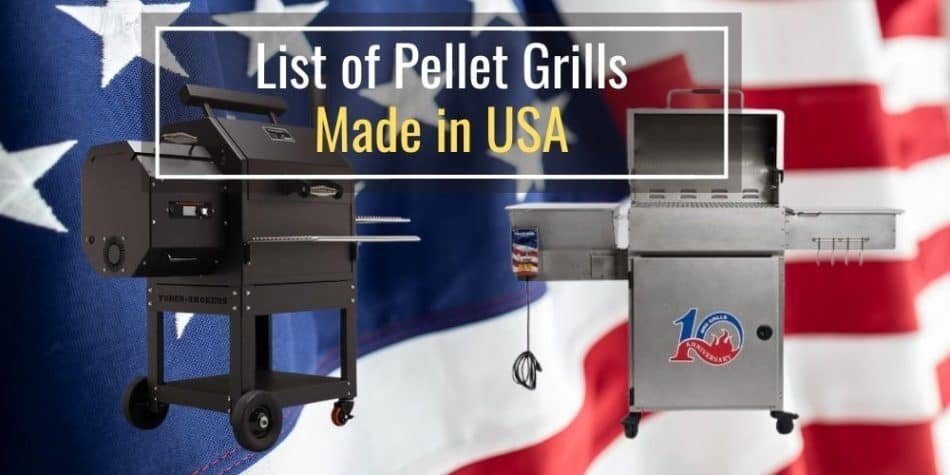 List of Pellet Grills Made in USA