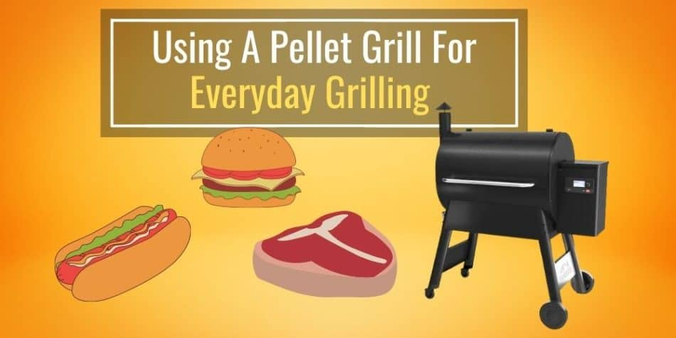 Using A Pellet Grill For Everyday Grilling (Explained)