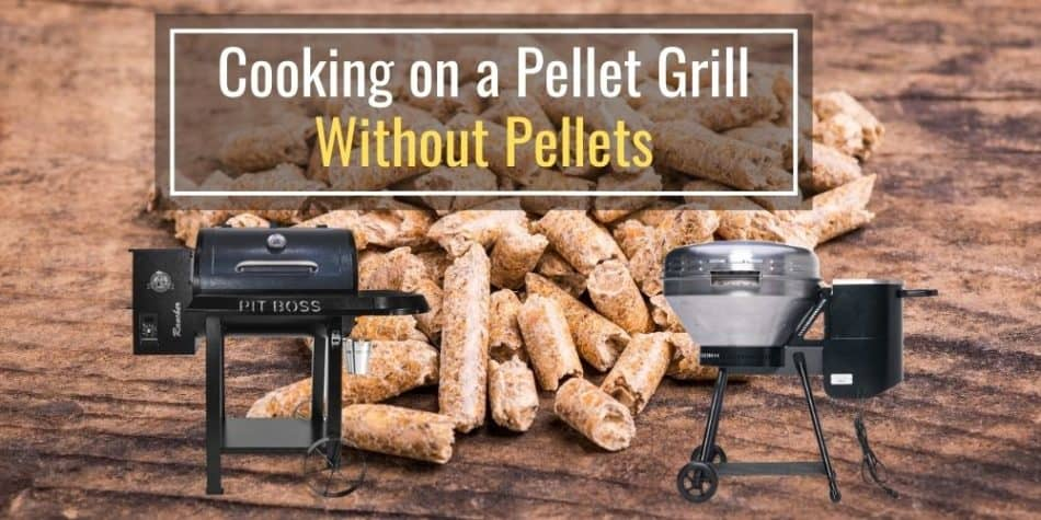 Cooking on a Pellet Grill Without Pellets (Is It Possible?)