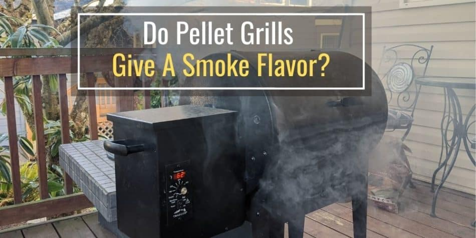 Do Pellet Grills Give A Smoke Flavor